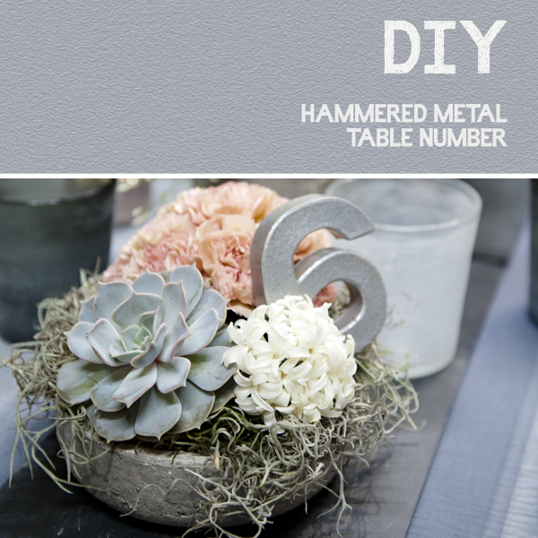 DIY Hammered Metal Table Number